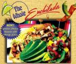 The Whole Enchilada is located at 1114 S. Diamond Bar Blvd. (at Grand Ave.) in Diamond Bar.